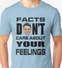 Facts Don't Care About Your Feelings 6 Unisex T-Shirt
