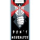 "Men in Black ""Don't Neurolyze Me Bro!""  by Mauro Balcazar"