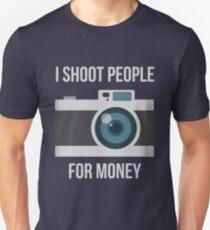 I shoot people for money Unisex T-Shirt