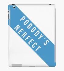 Pobody's Nerfect (Nobody's Perfect) bold text tee iPad Case/Skin