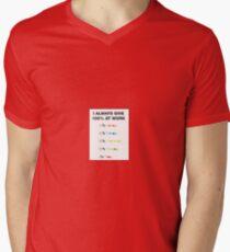 I always give 100% at work Men's V-Neck T-Shirt