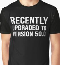 Recently Upgraded To Version 50 Funny 50th Birthday Graphic T-Shirt