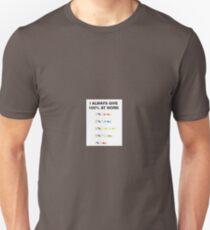 I always give 100% at work Unisex T-Shirt