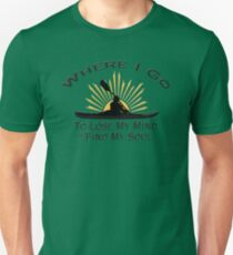 Kayaking Where I Go To Lose My Mind and Find My Soul - Kayak Sun Graphic  Unisex T-Shirt