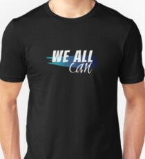 We All Can Unisex T-Shirt