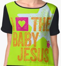 I LOVE THE BABY JESUS Chiffon Top