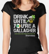 Drink Until You're a Gallagher Shameless - St Patrick's Day Shirt Women's Fitted Scoop T-Shirt