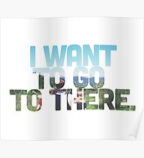 I want to go to there. Poster