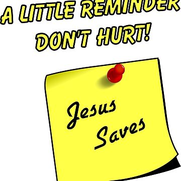 Jesus Saves A Little Reminder Don't Hurt by Wokeness