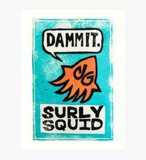 Surly Squid Art Print