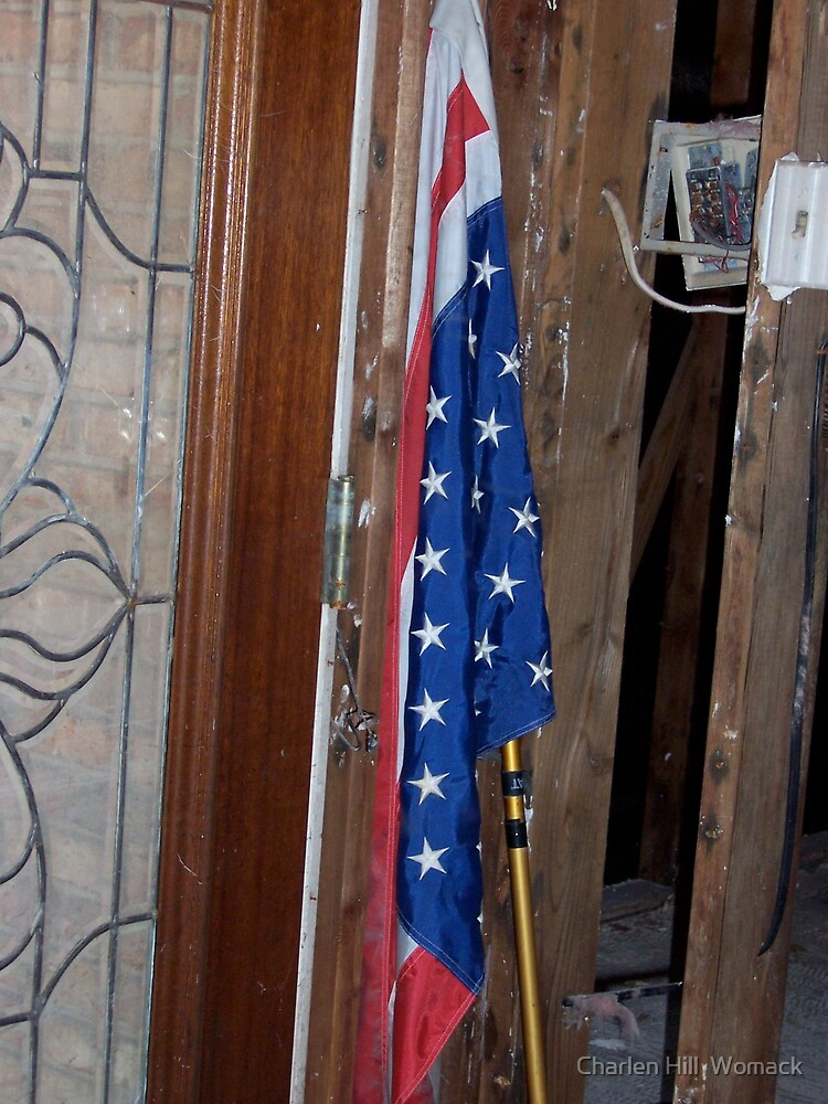 Our Flag Still stands by Charlen Hill  Womack
