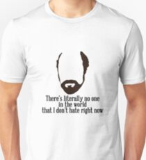 Toby Ziegler quote II | There's literally no one in the world that I don't hate right now T-Shirt