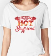 Property of My Hot Boyfriend Women's Relaxed Fit T-Shirt