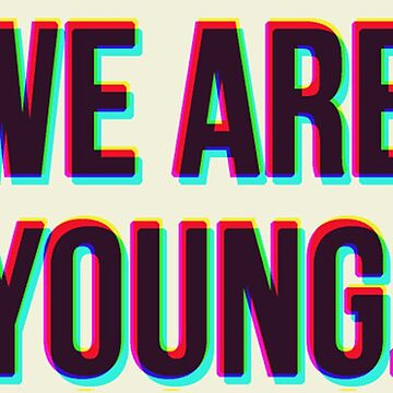 We Are Young by theioander