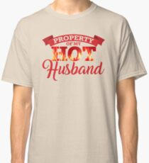 Property of My Hot Husband Classic T-Shirt