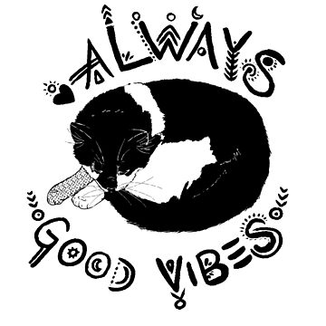 Always Good Vibes Cat Black And White by theioander