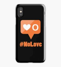 #NoLove iPhone Case
