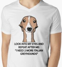 I Need 2 More Italian Greyhounds Men's V-Neck T-Shirt