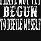 I Have Not Yet Begun To Defile Myself - Tombstone by movie-shirts