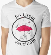 Be Great, Vaccinate! Men's V-Neck T-Shirt