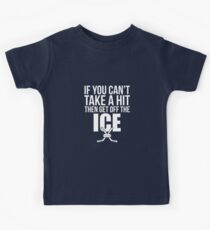 If You Can't Take A Hit Get Off The Ice - Hockey Kids Clothes