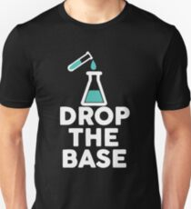 Drop The Base Chemistry Unisex T-Shirt