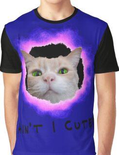 Ain't I cute kitty Graphic T-Shirt