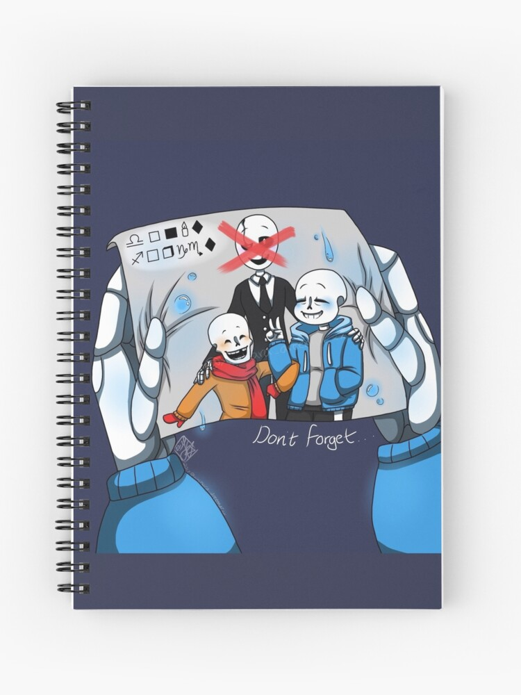 Sans papyrus gaster - don't forget - undertale | Spiral Notebook