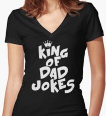 King of Dad Jokes Women's Fitted V-Neck T-Shirt