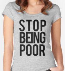 stop being poor  Women's Fitted Scoop T-Shirt