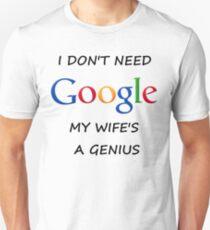 I DON'T NEED GOOGLE MY WIFE t-shirt Unisex T-Shirt