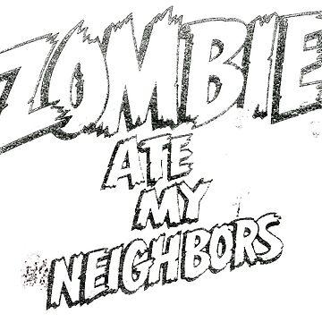 Zombies Ate My Neighbors by nasty138