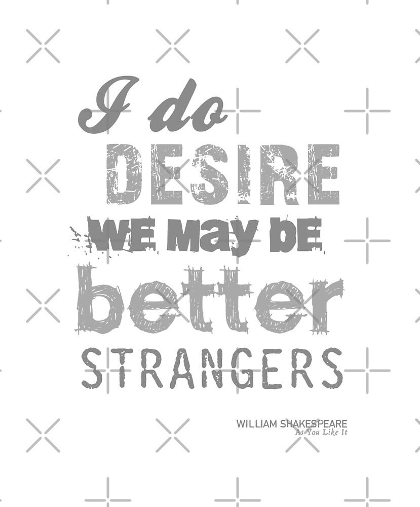 Shakespeare's As You Like It Strangers Insult by Incognita Enterprises