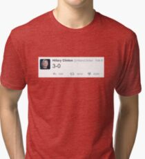 "Hillary Clinton's Tweet - ""3-0""  Tri-blend T-Shirt"