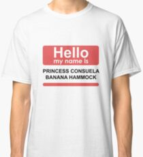 Hello my name is princess Classic T-Shirt