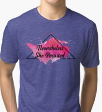 NEVER THE LESS SHE PERSISTED - water color style Tri-blend T-Shirt