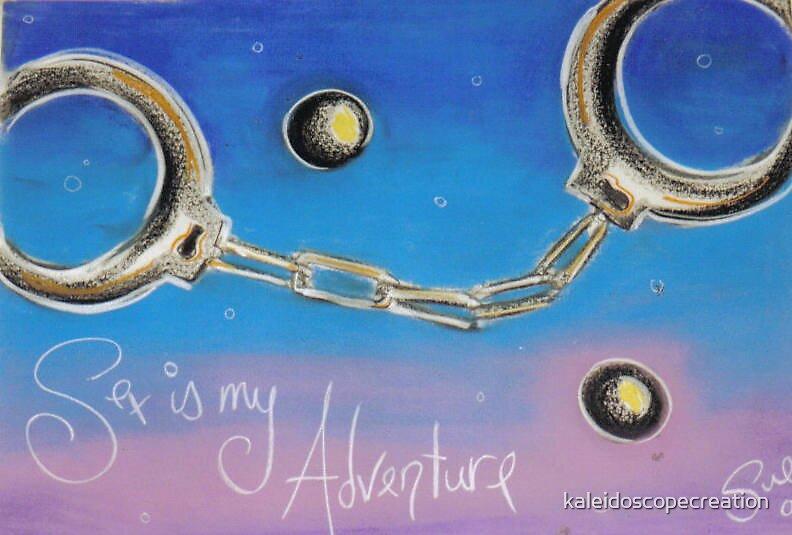 sex is my adventure by kaleidoscopecreation