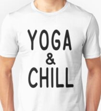 Yoga and Chill T Shirt T-Shirt