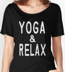 Yoga and Relax T Shirt Women's Relaxed Fit T-Shirt