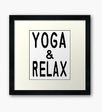 Yoga and Relax T Shirt Framed Print