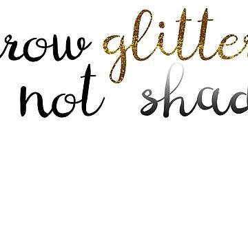 Throw Glitter Not Shade by meghmc