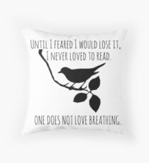I Never Loved To Read - To Kill A Mockingbird Quote Throw Pillow