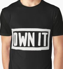 OWN IT Graphic T-Shirt