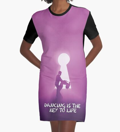 Dancing is the key to life Graphic T-Shirt Dress