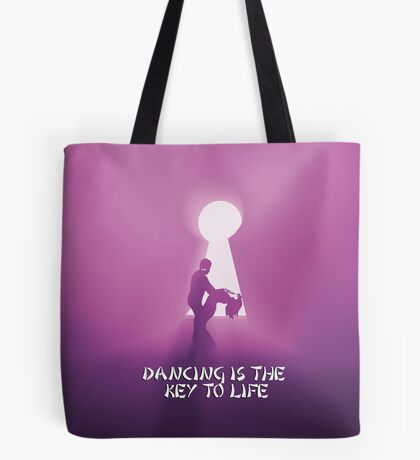 Dancing is the key to life Tote Bag