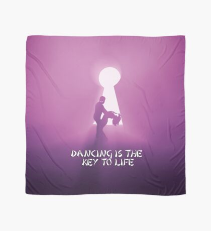 Dancing is the key to life Scarf