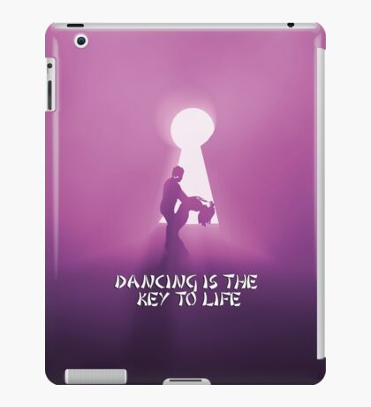 Dancing is the key to life iPad Case/Skin