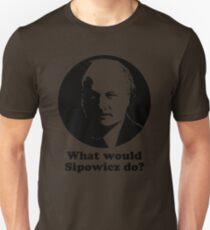 What Would Sipowcz Do? Unisex T-Shirt