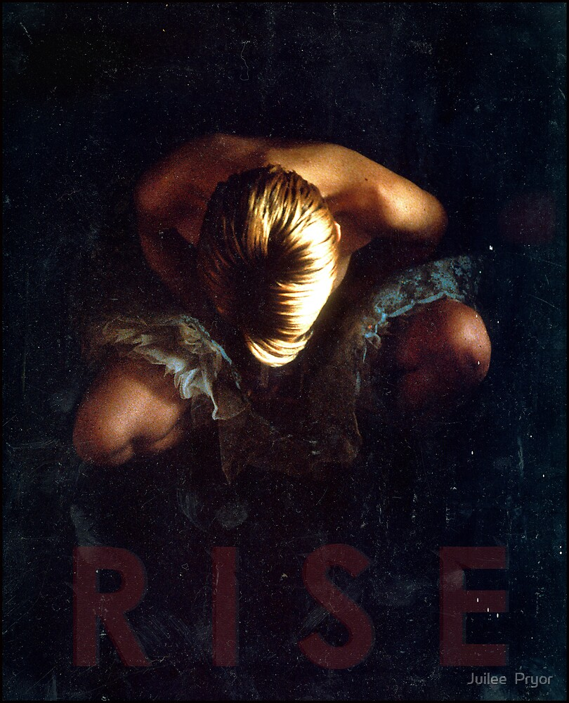 rise by Juilee  Pryor