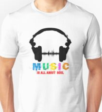 music is about soul T-Shirt